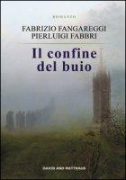 Il confine del buio - Fabbri Pierluigi, Fangareggi Fabrizio