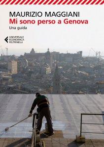 Copertina di 'Mi sono perso a Genova'