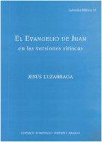 Evangelio de Juan en las versiones siriacas (El) - Luzarraga Jesús