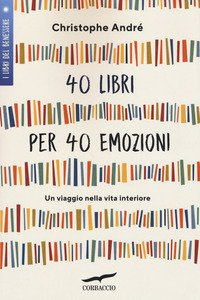 Copertina di '40 libri per 40 emozioni. Un viaggio nella vita interiore'