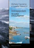 Intrappolati - Michele Caccamo, Luisella Pescatori