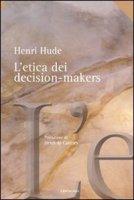 L' etica dei decision-makers - Hude Henri