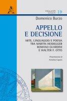Appello e decisione. Arte, linguaggio e poesia tra Martin Heidegger, Romano Guardini e Walter F. Otto - Burzo Domenico