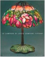 Le lampade di Louis Comfort Tiffany - Martin Eidelberg