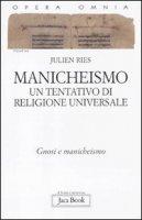 Manicheismo. Un tentativo di religione universale - Ries Julien