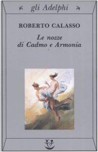 Copertina di 'Le nozze di Cadmo e Armonia'