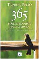 365 finestre aperte sull'eterno - Bello Antonio