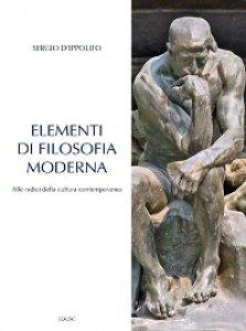 Copertina di 'Elementi di filosofia moderna'