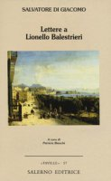 Lettere a Lionello Balestrieri - Di Giacomo Salvatore
