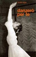 Danzerò per te - Mireille Nègre