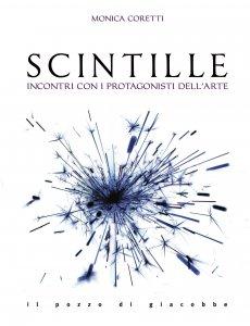 Copertina di 'Scintille. Incontri con i protagonisti dell'arte'