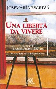 Copertina di 'Una libertà da vivere'