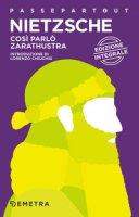 Così parlò Zarathustra. Ediz. integrale - Nietzsche Friedrich