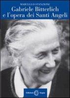 Gabriele Bitterlich e l'opera dei Santi Angeli - Marcello Stanzione