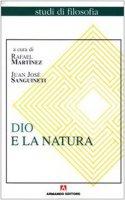Dio e la natura - Rafael Martinez, Juan Jose Sanguineti
