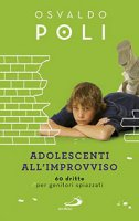 Adolescenti all'improvviso - Osvaldo Poli