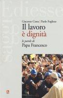 Il lavoro è dignità - Giacomo Costa, Paolo Foglizzo