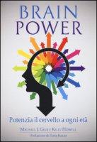 Brain power. Potenzia il cervello a ogni età - Gelb Michael J., Howell Kelly