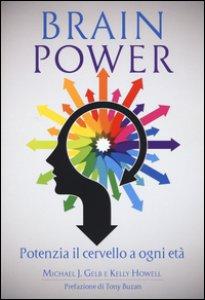 Copertina di 'Brain power. Potenzia il cervello a ogni età'