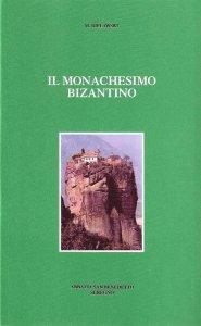 Copertina di 'Il monachesimo bizantino'
