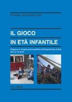 Il gioco in età infantile - Castellazzi Vittorio Luigi