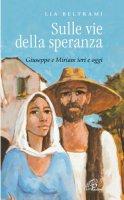 Sulle vie della speranza - Lia Beltrami Giovanazzi