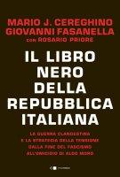 Il libro nero della Repubblica italiana - Giovanni Fasanella