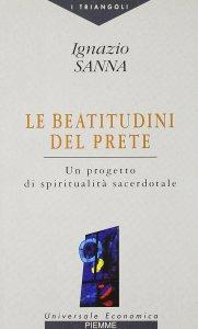 Copertina di 'Le beatitudini del prete. Un progetto di spiritualità sacerdotale'