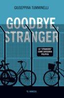 Goodbye stranger. Lo «straniero» come categoria politica - Tumminelli Giuseppina