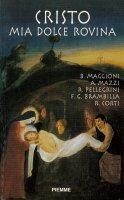 Cristo mia dolce rovina - Juan J. Bartolomé