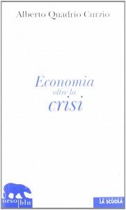 Copertina di 'Economia oltre la crisi. Riflessioni sul liberalismo sociale.'