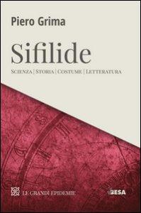 Copertina di 'Le Sifilide. Scienza, storia, costume, letteratura'