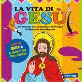La vita di Gesù nel Paliotto della Cattedrale di Teramo di Nicola da Guardiagrele - Aa. Vv.