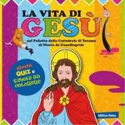 Copertina di 'La vita di Gesù nel Paliotto della Cattedrale di Teramo di Nicola da Guardiagrele'