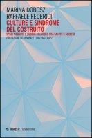 Culture e sindrome del costruito. Spazi pubblici e luoghi di lavoro fra salute e società - Dobosz Marina, Federici Raffaele