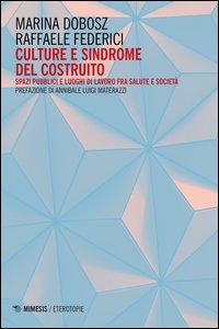 Copertina di 'Culture e sindrome del costruito. Spazi pubblici e luoghi di lavoro fra salute e società'