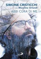 Abbi cura di me - Simone Cristicchi , Massimo Orlandi