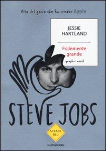 Copertina di 'Steve Jobs. Follemente grande'
