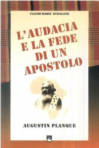 Copertina di 'L' audacia e la fede di un apostolo. Augustin Planque'