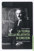 La teoria della relatività di Einstein - Ernst Cassirer