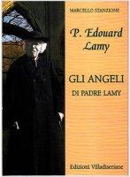 Gli angeli di padre Lamy - Marcello Stanzione