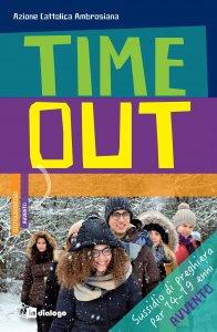 Copertina di 'Time out. Sussidio di preghiera per 14-19enni - Avvento'