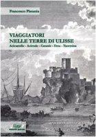 Viaggiatori nelle terre di Ulisse - Platania Francesco