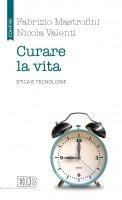 Curare la vita - Fabrizio Mastrofini , Nicola Valenti