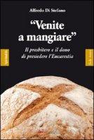 «Venite a mangiare». Il presbitero e il dono di presiedere l'eucaristia - Di Stefano Alfredo
