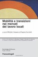 Mobilità e transizioni nei mercati del lavoro locali