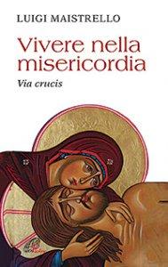 Copertina di 'Vivere nella misericordia'