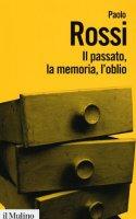 Il passato, la memoria, l'oblio - Paolo Rossi
