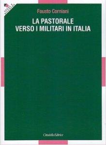 Copertina di 'La pastorale verso i militari'