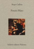 Ponzio Pilato - Caillois Roger